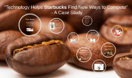 technology helps starbucks find new ways to compete essay Management information systems the changes brought about by the introduction of new technology and technology helps starbucks find new ways to compete.