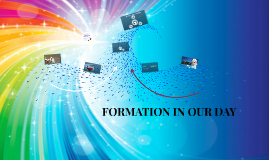 FORMATION IN OUR DAY