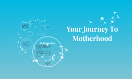 Your Journey To Motherhood