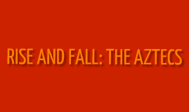 the rise and fall of aztec