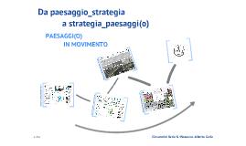Da paesaggio_strategia a strategia_paesaggi(o) | Paesaggi(o) in movimento | Giovannini&Mazzocco | © 2012