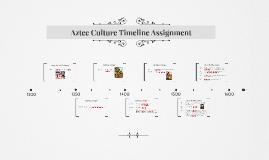 Aztec Culture Timeline Assignment