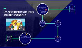 LOS SENTIMIENTOS DE JESÚS SEGÚN EL EVANGELIO