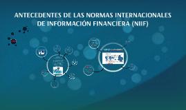 Copy of ANTECEDENTES DE LAS NORMAS INTERNACIONALES DE INFORMACIÓN FI