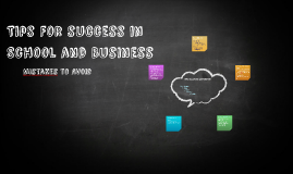 Tips for Success in School and Business