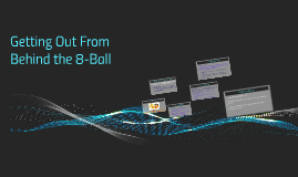 Getting Behind the 8-Ball