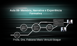 Aula 09-606- Memória, Narrativa e Experiência Formativa