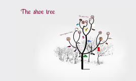 Storytelling - THE SHOE TREE