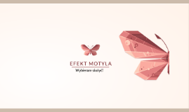 Efekt motyla – wybieram służyć!