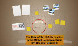 The Role of the US recession in the Global Economic crisis