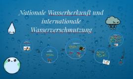 Nationale Wasserherkunft und internationale Wasserverschmutz
