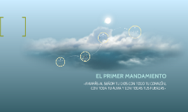 Copia de Copy of EL PRIMER MANDAMIENTO
