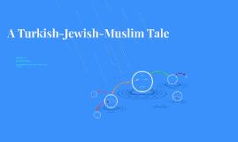 A Turkish-Jewish-Muslim Tale