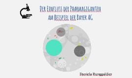 Der Einfluss der Pharmagiganten am Beispiel der Bayer AG