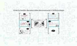 Crisis de familia: discusión sobre documentación y bibliotec