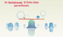 En Rentahouse El ÉxitoEsta garantizado.
