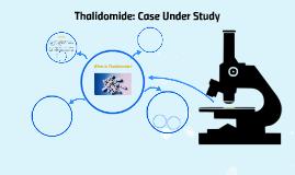 Thalidomide: Case Under Study