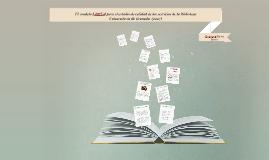 Copy of El modelo LibQual para el estudio de calidad de los servicios de la Biblioteca Universitaria de Granada (2007)