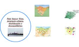 País Vasco: Ríos, jerarquía urbana, distribución y desequili