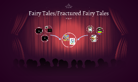 Fairy Tales/Fractured Fairy Tales