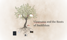 Vipassana and the Roots of Buddhism
