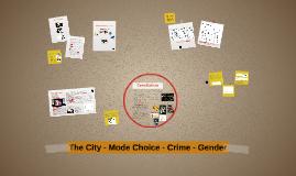 The City - Mode Choice - Crime - Gender