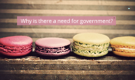 Why have a govt? (after ratification)
