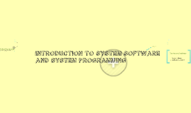 Introduction to System Software and System Programming