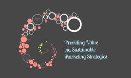 Providing Value via Sustainable Marketing Strategies