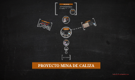 Copy of PROYECTO MINA DE CALIZA