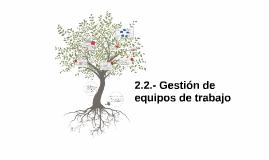2.2.- Gestion de equipos de trabajo