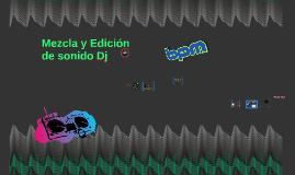 Mezcla y Edicion de sonido Dj