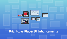 Brightcove Player UI Enhancements