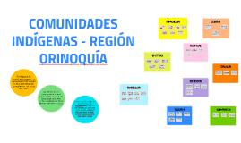 Copy of COMUNIDADES INDIGENAS - REGIÓN ORINOQUIA