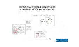 Copy of SISTEMA NACIONAL DE BÚSQUEDA E IDENTIFICACIÓN DE PERSONAS