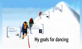 My dance goals