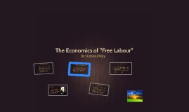 "The Economics of ""Free Labour"""