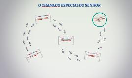 O CHAMADO ESPECIAL DO SENHOR