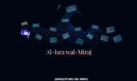 Al Isra wal Miraj- The Journey of Ascension