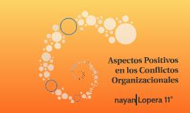 Aspectos Positivos en los Conflictos Organizacionales