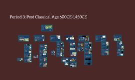 Period 3: Post Classical Age 600CE-1450CE