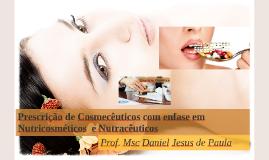 Prescrição cosmética e Nutraceuticos na estética