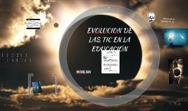 EVOLUCION DE  LAS TIC EN LA EDUCACION