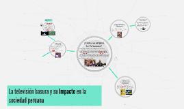 La televisión basura y su Impacto en la sociedad peruana