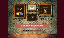 How museums would be more interesting for children?