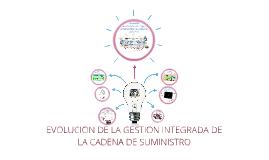 EVOLUCION DE LA GESTION INTEGRADA DE LA CADENA DE SUMINISTRO