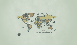The New and Old Worlds