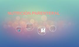Copy of NUTRICIÓN PARENTERAL