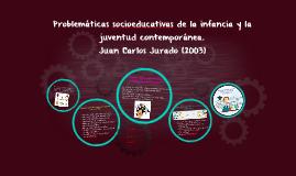 Copy of Problemáticas socioeducativas de la infancia y la juventud c