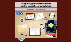 Integrating pronunciation work with a coursebook-led syllabus